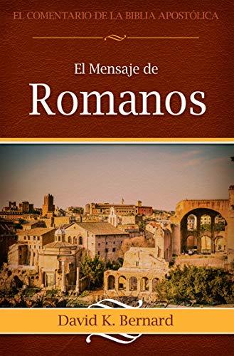 El Mensaje de Romanos por David K. Bernard