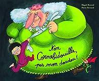 Non Cornebidouille, pas mon doudou ! par Pierre Bertrand (II)