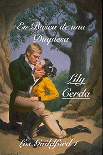 Los Guildford I (En Busca de una Duquesa) por Lily Cerda