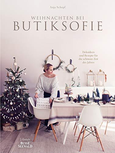 Cozy Christmas: Weihnachten bei butiksofie - Dekoideen und Rezepte für die schönste Zeit des Jahres. Das Buch zum Lifestyle-Blog