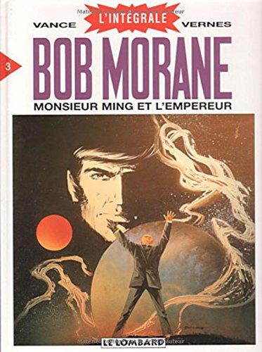 Intégrale Bob Morane, tome 3 : Monsieur Ming et l'Empereur