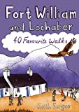 Fort William and Lochaber - 40 Favourite Walks
