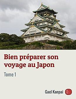 Bien préparer son voyage au Japon par [Kanpai, Gael]