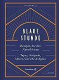 Blaue Stunde: Rezepte, die den Abend feiern