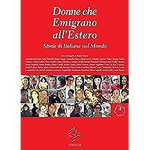 Donne che Emigrano all'Estero (Italian Edition)