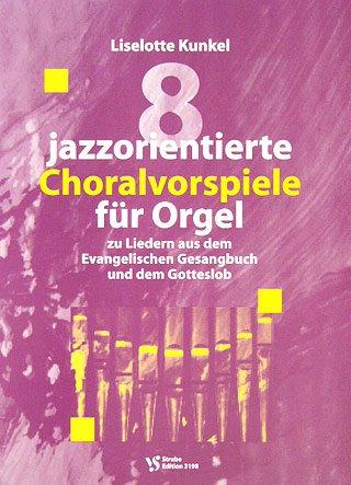 JAZZORIENTIERTE CHORALVORSPIELE - arrangiert für Orgel [Noten / Sheetmusic] Komponist: KUNKEL LISELOTTE