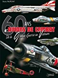 60 ans d'avions de combat : de La Grande Guerre au Vietnam