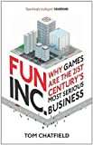 By Tom Chatfield - Fun Inc.: Why games are the 21st Century's most serious business