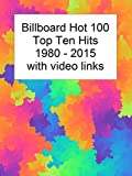 Billboard Top 10 Hits 1980-2015 with Video Links (English Edition)