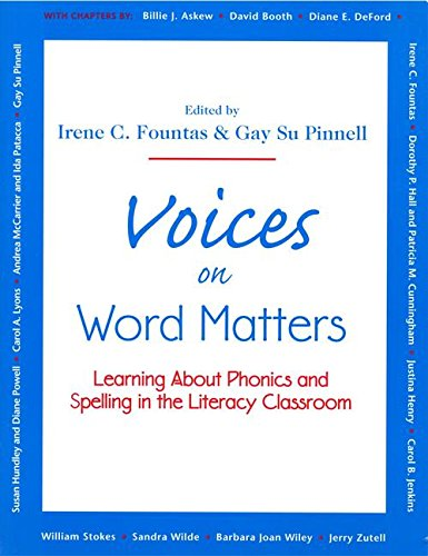 Voices on Word Matters: Learning about Phonics and Spelling in the Literacy Classroom (Fountas & Pinnell Professional Books and Multimedia)