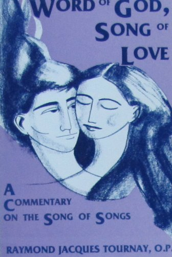 Word of God, Song of Love: A Commentary on the Song of Songs par Raymond Jacques Tournay
