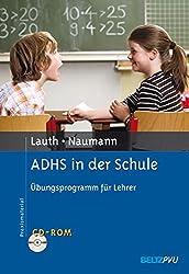 ADHS in der Schule: Übungsprogramm für Lehrer. Mit CD-ROM