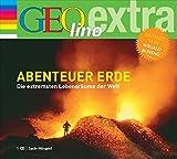 Abenteuer Erde: Die extremsten Lebensräume der Welt (Die GEOlino...