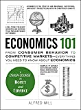 Economics 101: From Consumer Behavior to Competitive Markets--Everything You Need to Know About Economics (Adams 101) - Alfred Mill