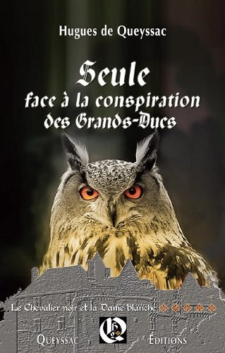 Seule face à la conspiration des grands ducs par Hugues de Queyssac