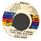 (if loving you is wrong) i don't want to be right / puttin' game down 45 rpm single