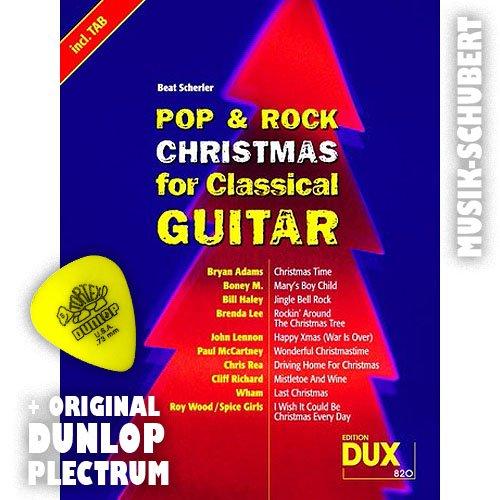 Pop & Rock CHRISTMAS for Classical Guitar inkl. Plektrum - 10 Christmas Hits von BRYAN ADAMS, BONEY M, JOHN LENNON u.a. - für Konzertgitarre als Solofassung mit Begleitakkorden zum Mitsingen