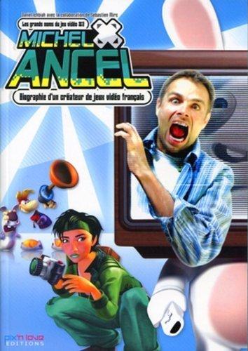 Michel Ancel - 2. Biographie d'un créateur de jeux vidéo français de Daniel Ichbiah (18 novembre 2010) Broché