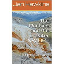 The Rockies and the Greater NW USA: Oldies at Large
