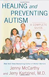 Healing and Preventing Autism: A Complete Guide by Jenny McCarthy (2009-03-31)