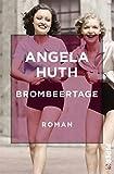Brombeertage: Roman von Angela Huth