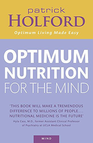 Optimum Nutrition For The Mind por Patrick Holford BSc  DipION  FBANT  NTCRP