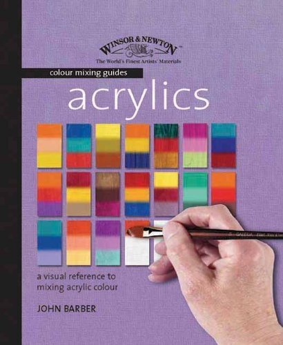 Acrylics (Winsor & Newton Colour Mixing Guides) by John Barber (2007-01-29)
