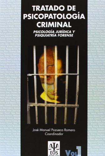 Tratado de Psicopatología Criminal: Psicología Jurídica y Psiquiatría Forense (Obra Completa): 2