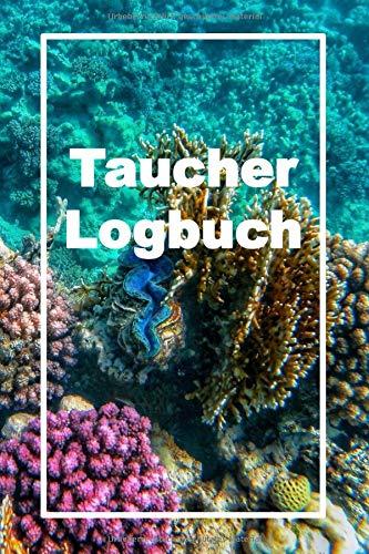 Logbuch Taucher: Logbuch für Taucher, Scuba Diving , Log Buch für 105 Tauchgänge, 6 x 9 Zoll - Diving Logbook Buch Tauchen