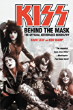 KISS: Behind the Mask - Official Authorized Biogrphy (English Edition)