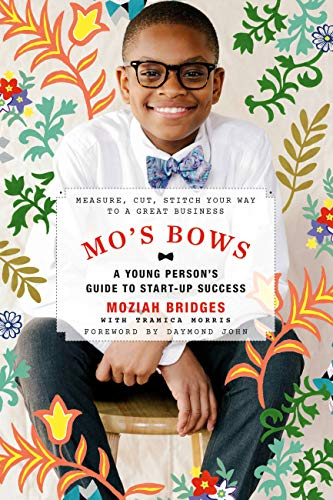 Mo's Bows: A Young Person's Guide to Startup Success: Measure, Cut, Stitch Your Way to a Great Business (English Edition) -