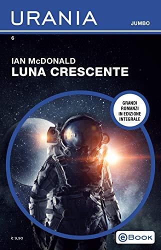Luna crescente (Urania Jumbo) di [McDonald, Ian]