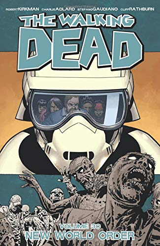 The Walking Dead Volume 30: New World Order