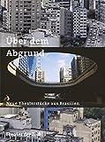 Über dem Abgrund: Neue Theaterstücke aus Brasilien (Dialog)