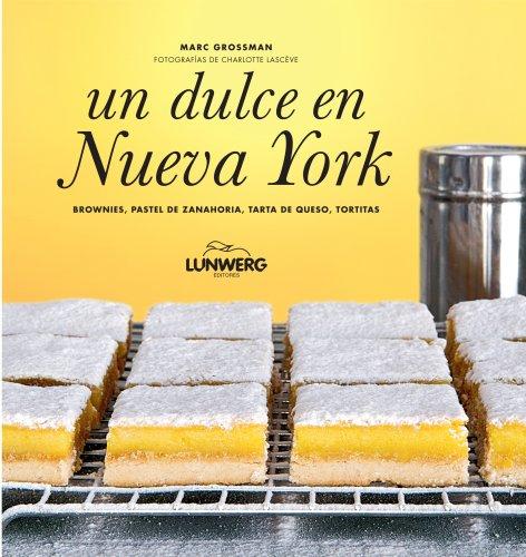 Un dulce en Nueva York (Gastronomía) por Marc Grossman