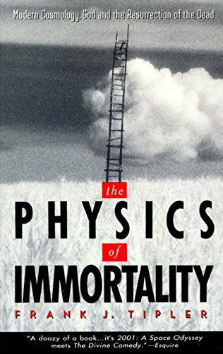 The Physics of Immortality: Modern Cosmology, God and the Resurrection of the Dead
