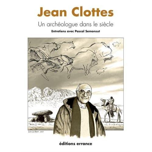 Jean Clottes : Un archéologue dans le siècle