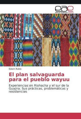 El plan salvaguarda pueblo wayuu: Experiencias Riohacha