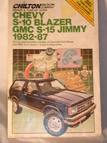 Chilton's Repair and Tune-Up Guide Chevy, S-10 Blazer, Gmc 2-15, Jimmy 1982-1987: All U.S. and Canadian Models of Chevrolet S-10 Blazer and Gmc S-15 Jimmy, 2 and