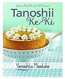 Tanoshii Ke-Ki: Japanese Style Baking for All Occassions