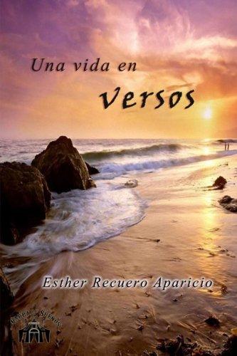 Una vida en versos por Esther Recuero Aparicio