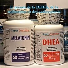 Je prends de la Dhea, de la mélatonine et des antioxydants
