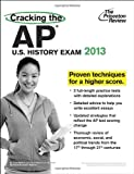 Cracking the AP U.S. History Exam, 2013 Edition (College Test Preparation)