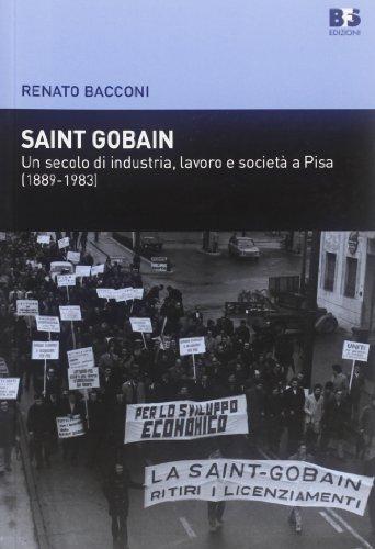 saint-gobain-un-secolo-di-industria-lavoro-e-societ-a-pisa-1889-1983