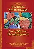 Gewaltfreie Kommunikation: Das 13-Wochen-Übungsprogramm (Amazon.de)