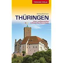 Reiseführer Thüringen: Kultur- und Naturschätze im Grünen Herz Deutschlands (Trescher-Reihe Reisen)