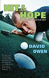 Hit & Hope: How the Rest of Us Play Golf by David Owen (2005-04-04)