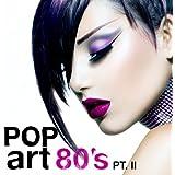 PopArt 80's Pt. 2 - New Wave & New Romantic