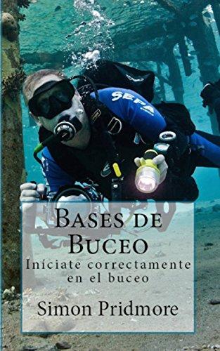 Bases de buceo: Iníciate correctamente en el buceo por Simon Pridmore