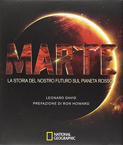 Marte. La storia del nostro futuro sul pianeta rosso